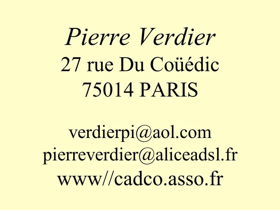 Pierre Verdier 27 rue Du Coüédic 75014 PARIS verdierpi@aol