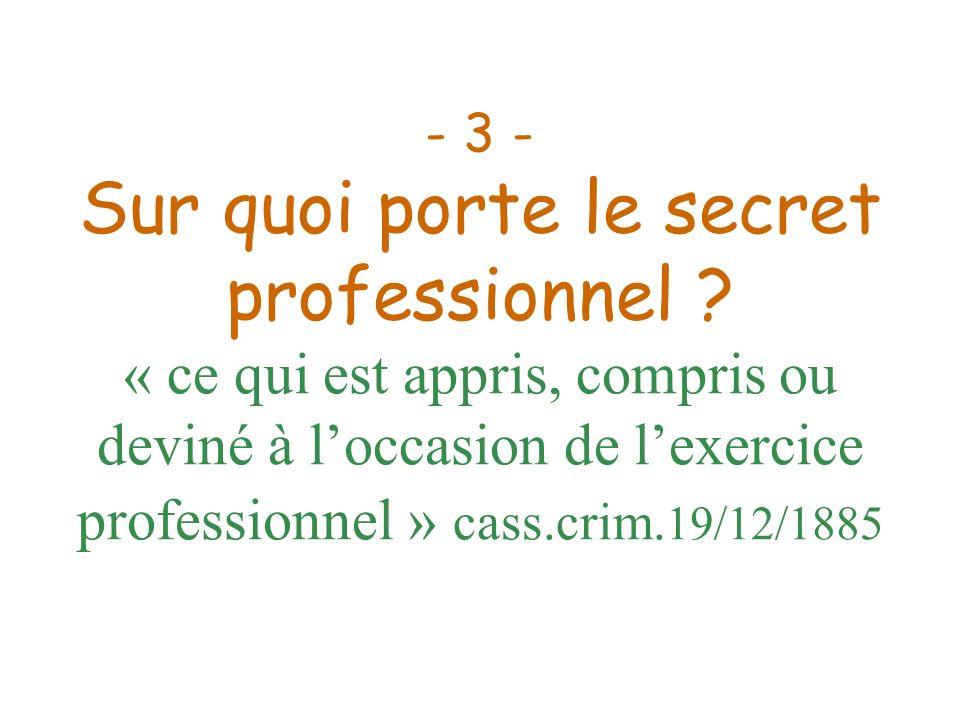 - 3 - Sur quoi porte le secret professionnel