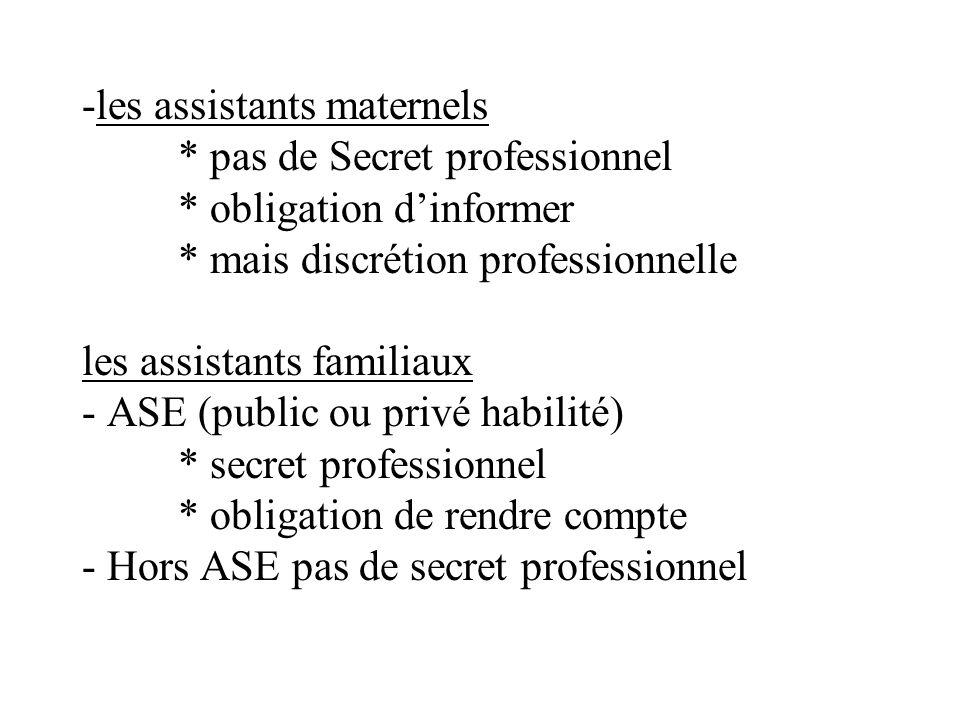 les assistants maternels. pas de Secret professionnel