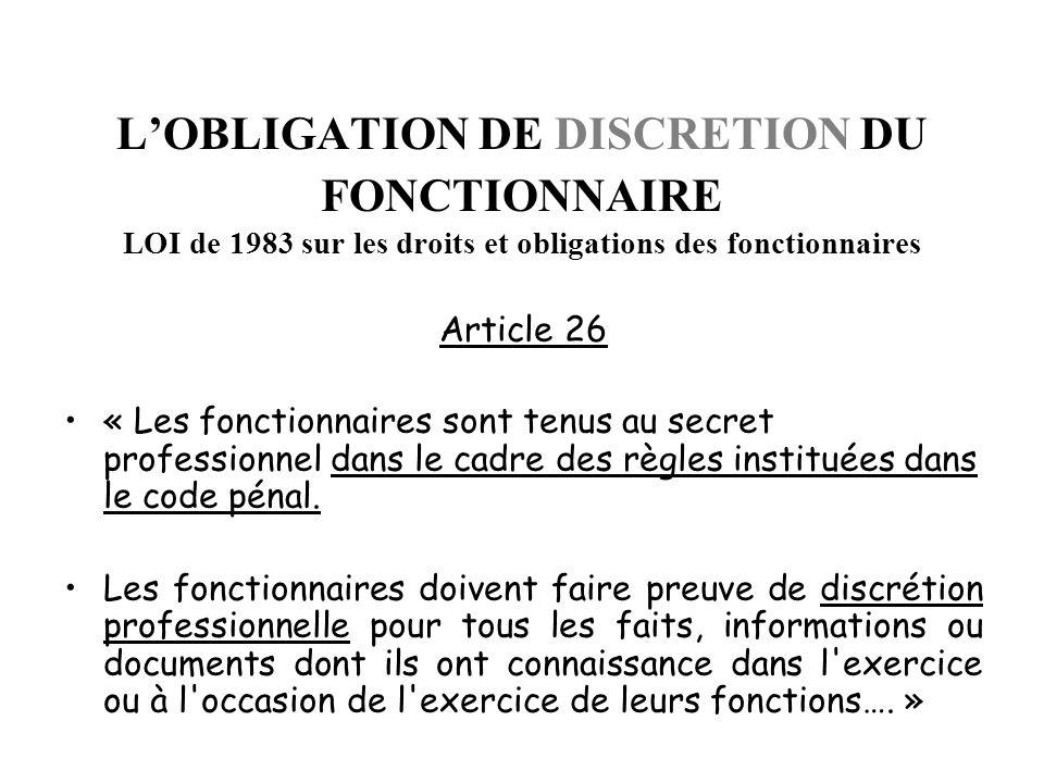 L'OBLIGATION DE DISCRETION DU FONCTIONNAIRE LOI de 1983 sur les droits et obligations des fonctionnaires