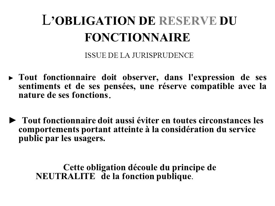 L'OBLIGATION DE RESERVE DU FONCTIONNAIRE ISSUE DE LA JURISPRUDENCE