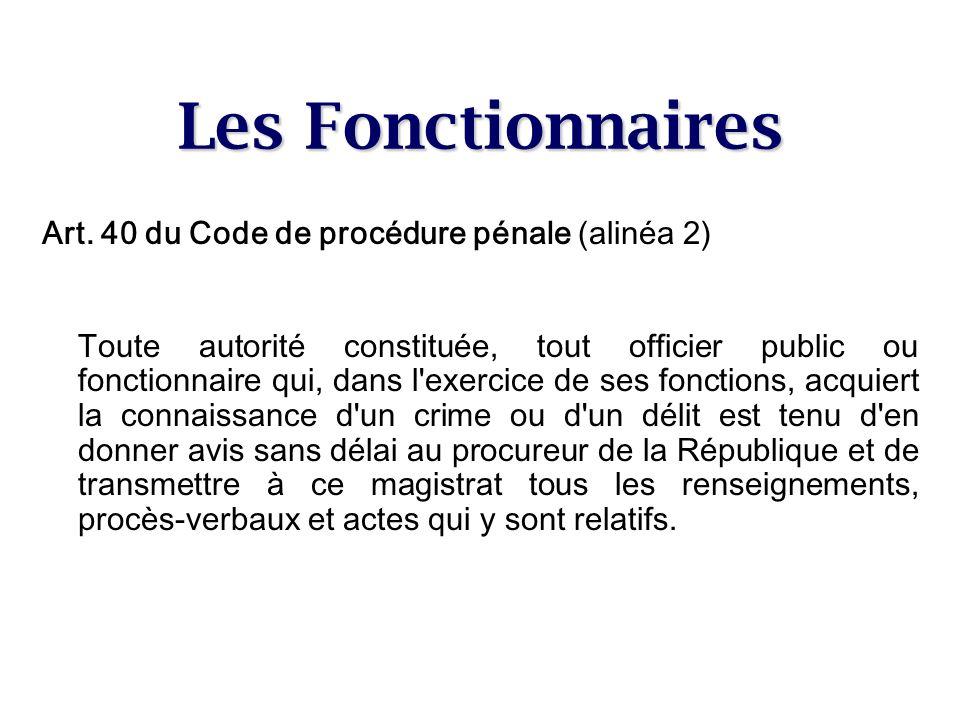 Les Fonctionnaires Art. 40 du Code de procédure pénale (alinéa 2)