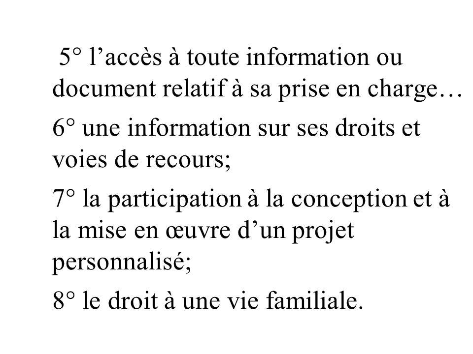 5° l'accès à toute information ou