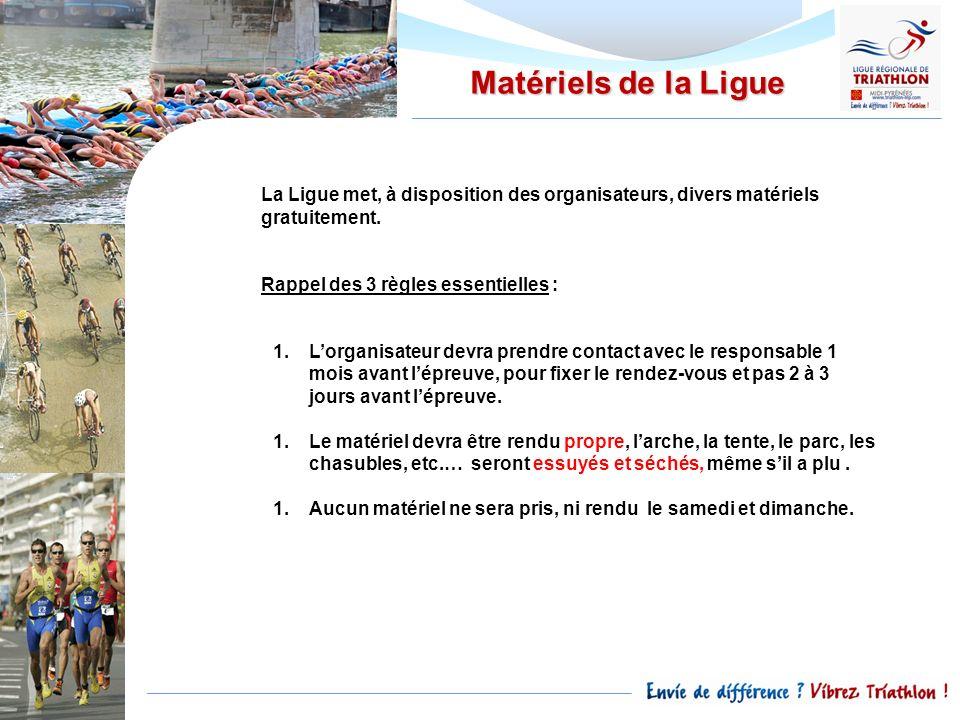 Matériels de la LigueLa Ligue met, à disposition des organisateurs, divers matériels gratuitement. Rappel des 3 règles essentielles :