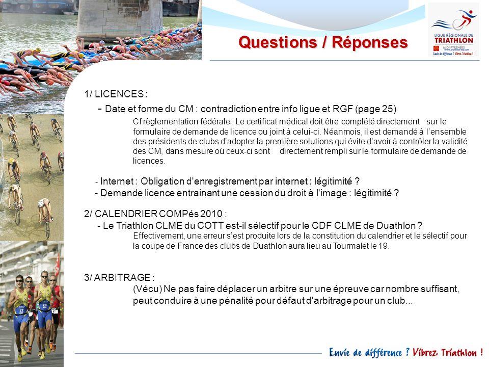 Questions / Réponses 1/ LICENCES : - Date et forme du CM : contradiction entre info ligue et RGF (page 25)