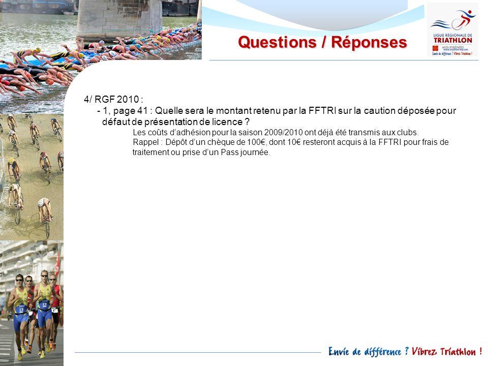 Questions / Réponses 4/ RGF 2010 : - 1, page 41 : Quelle sera le montant retenu par la FFTRI sur la caution déposée pour.