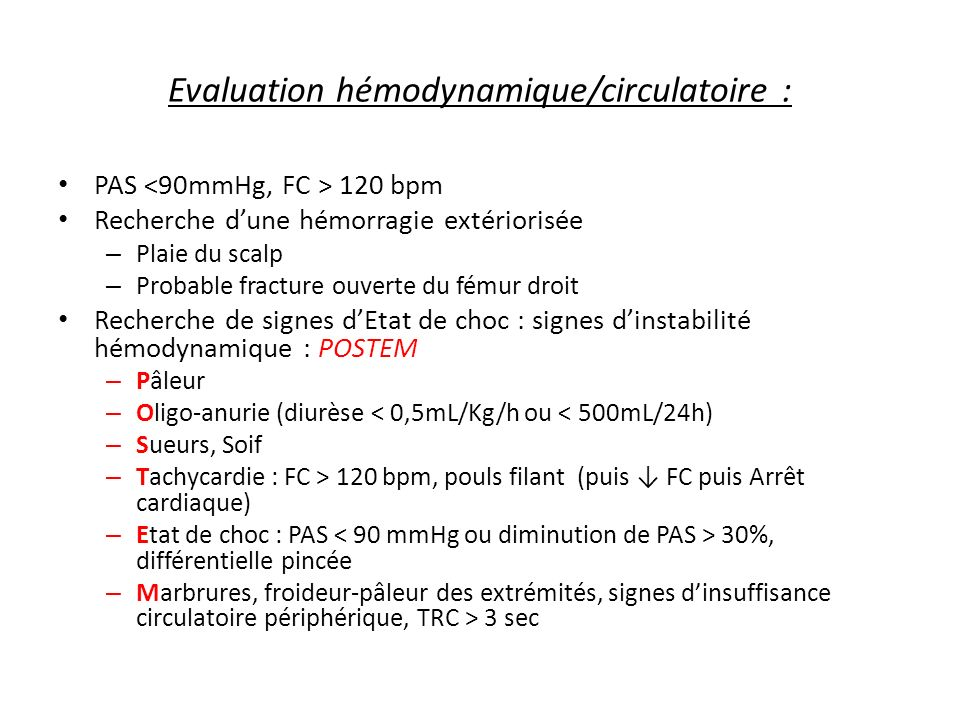 Evaluation hémodynamique/circulatoire :