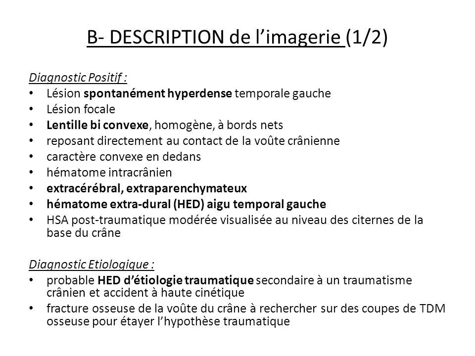 B- DESCRIPTION de l'imagerie (1/2)