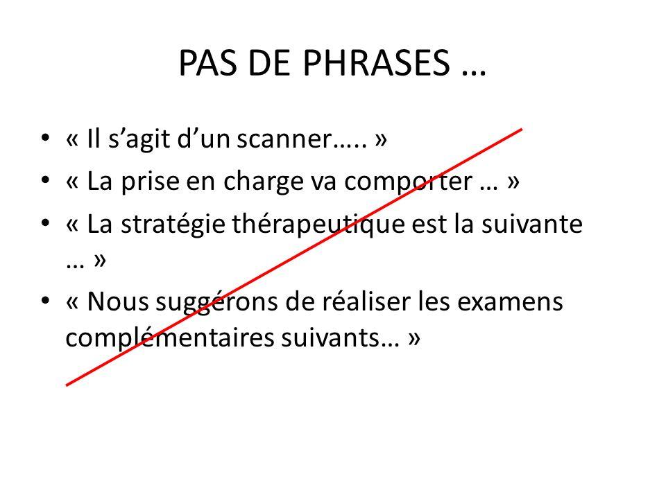 PAS DE PHRASES … « Il s'agit d'un scanner….. »