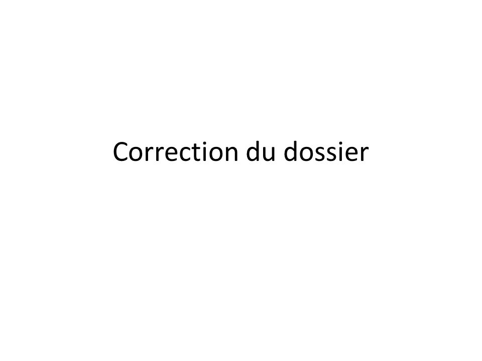 Correction du dossier