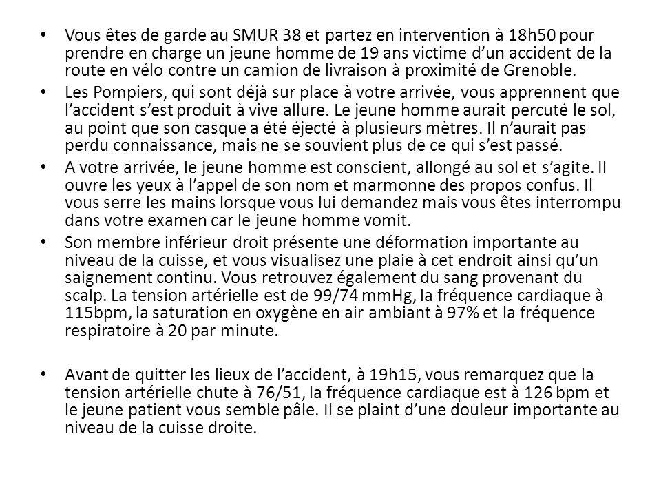 Vous êtes de garde au SMUR 38 et partez en intervention à 18h50 pour prendre en charge un jeune homme de 19 ans victime d'un accident de la route en vélo contre un camion de livraison à proximité de Grenoble.