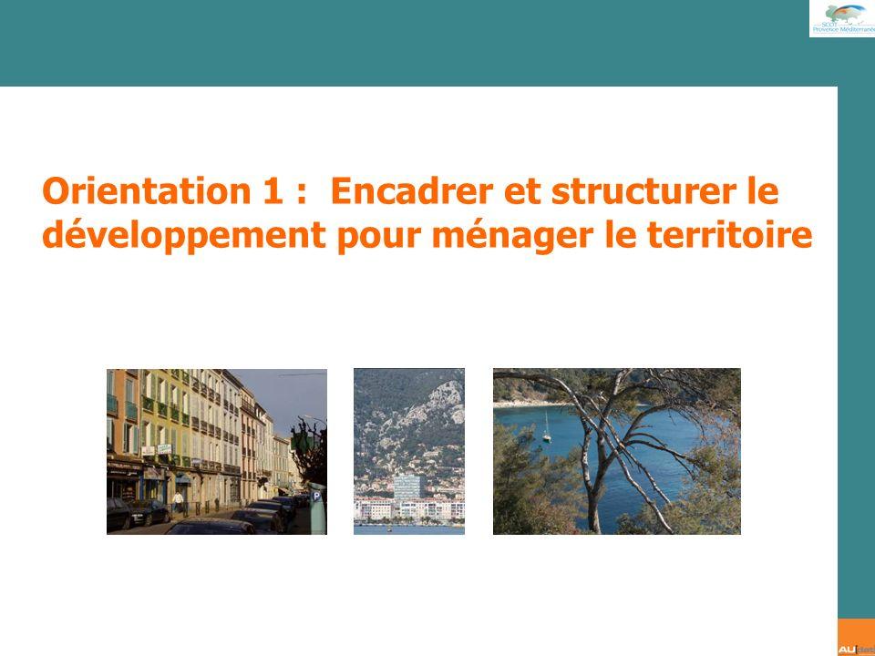 Orientation 1 : Encadrer et structurer le développement pour ménager le territoire