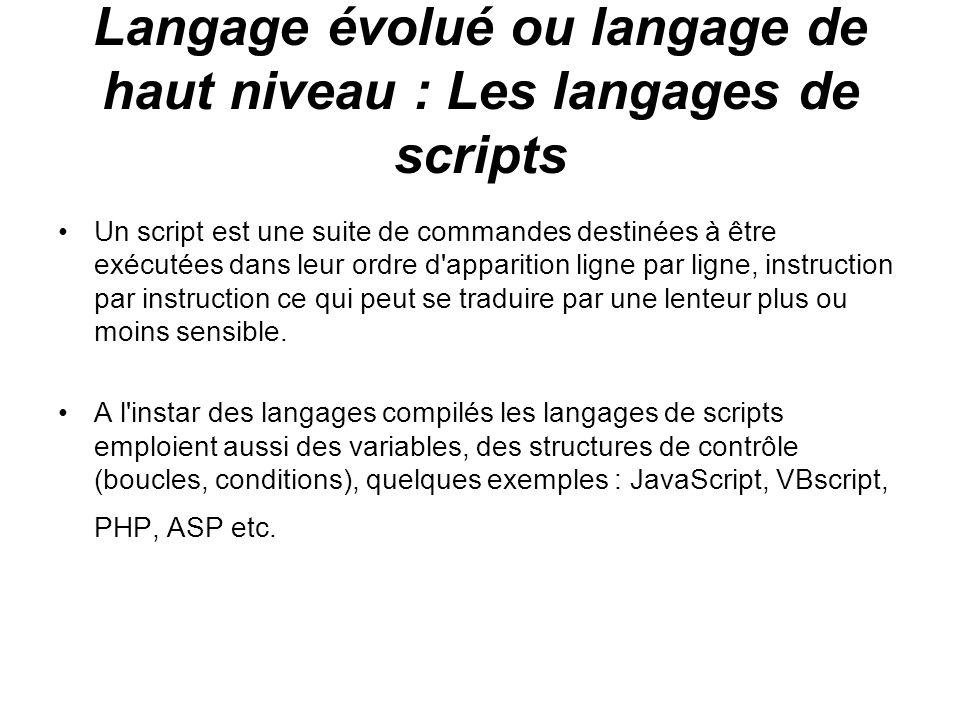 Langage évolué ou langage de haut niveau : Les langages de scripts