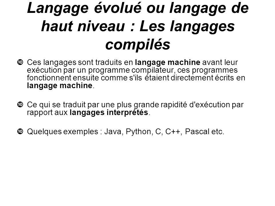 Langage évolué ou langage de haut niveau : Les langages compilés