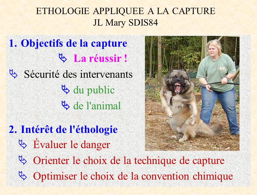 ETHOLOGIE APPLIQUEE A LA CAPTURE JL Mary SDIS84