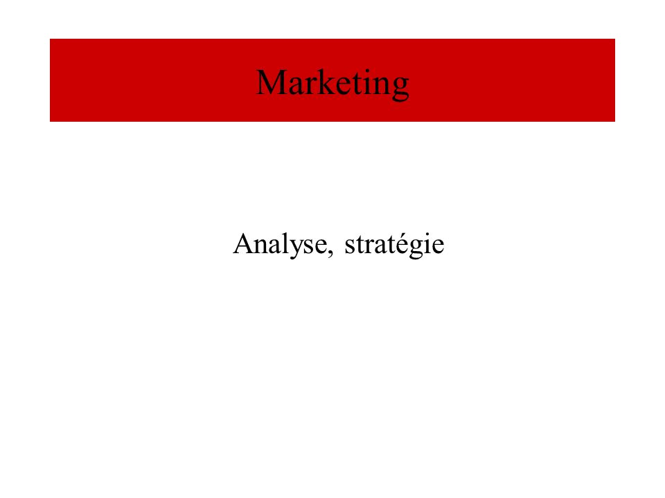 Marketing Analyse, stratégie