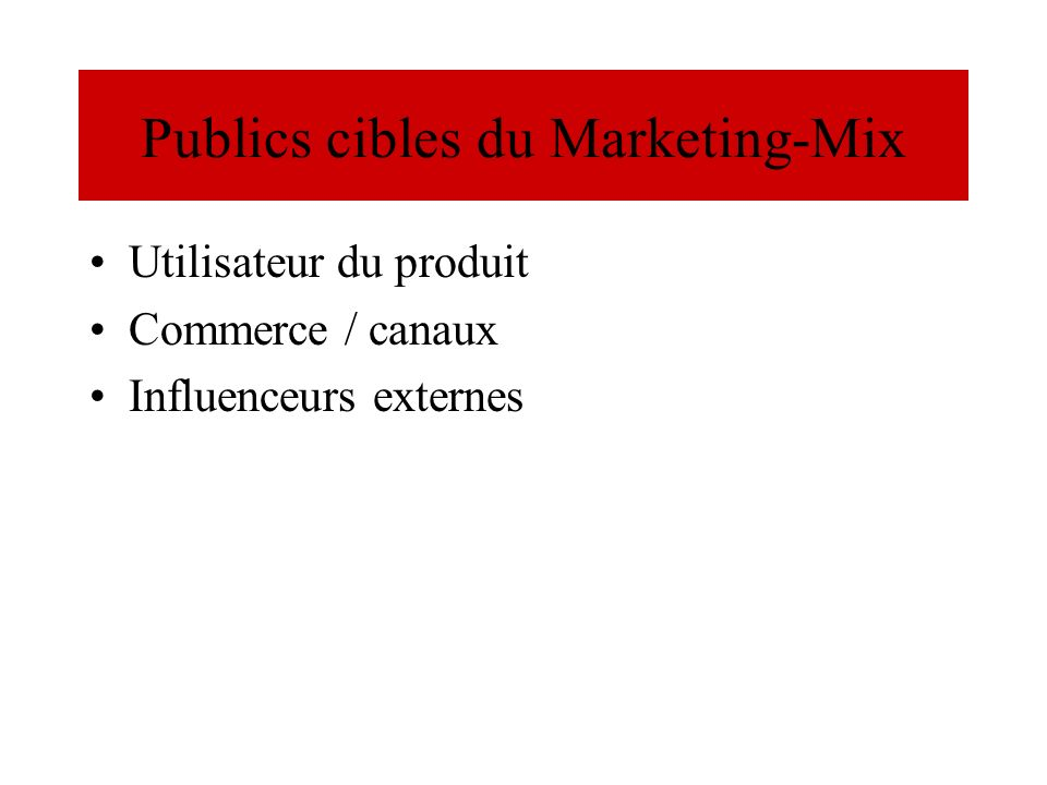Publics cibles du Marketing-Mix
