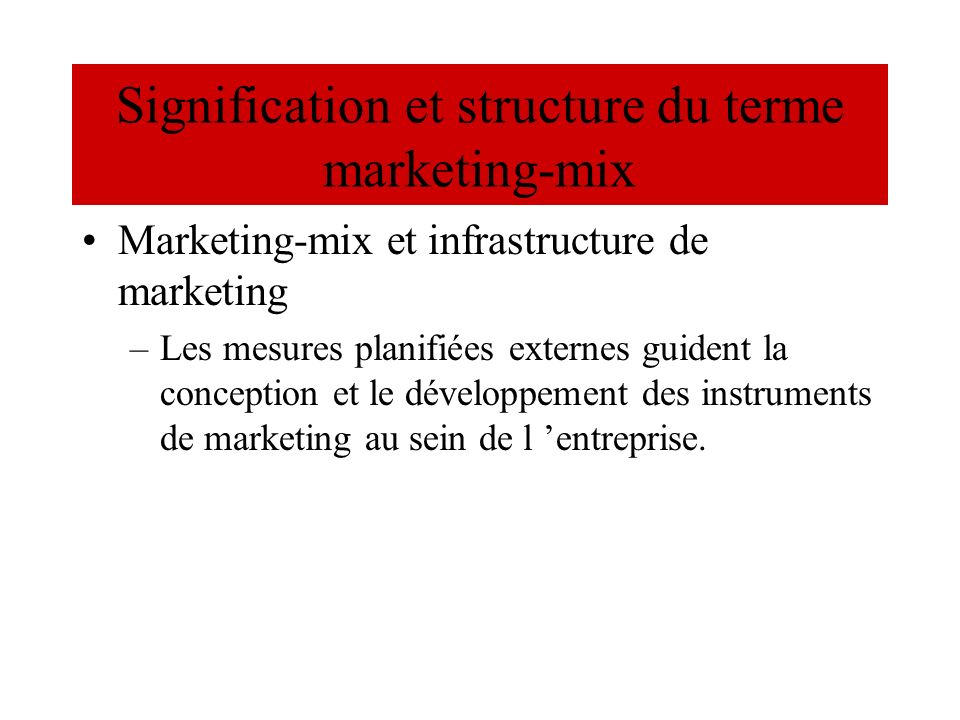 Signification et structure du terme marketing-mix