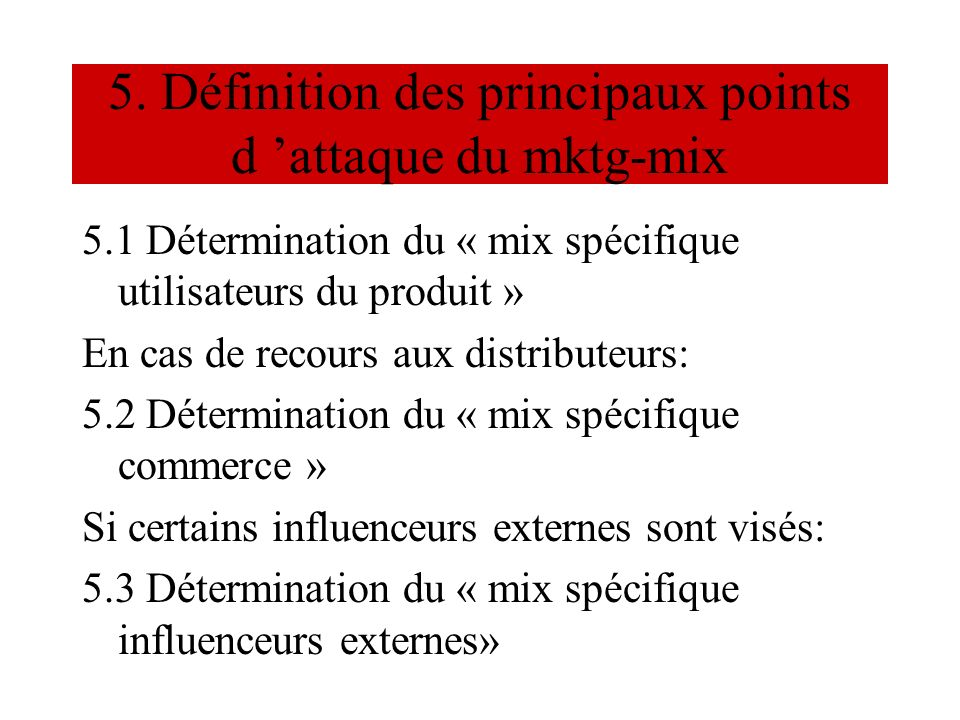 5. Définition des principaux points d 'attaque du mktg-mix