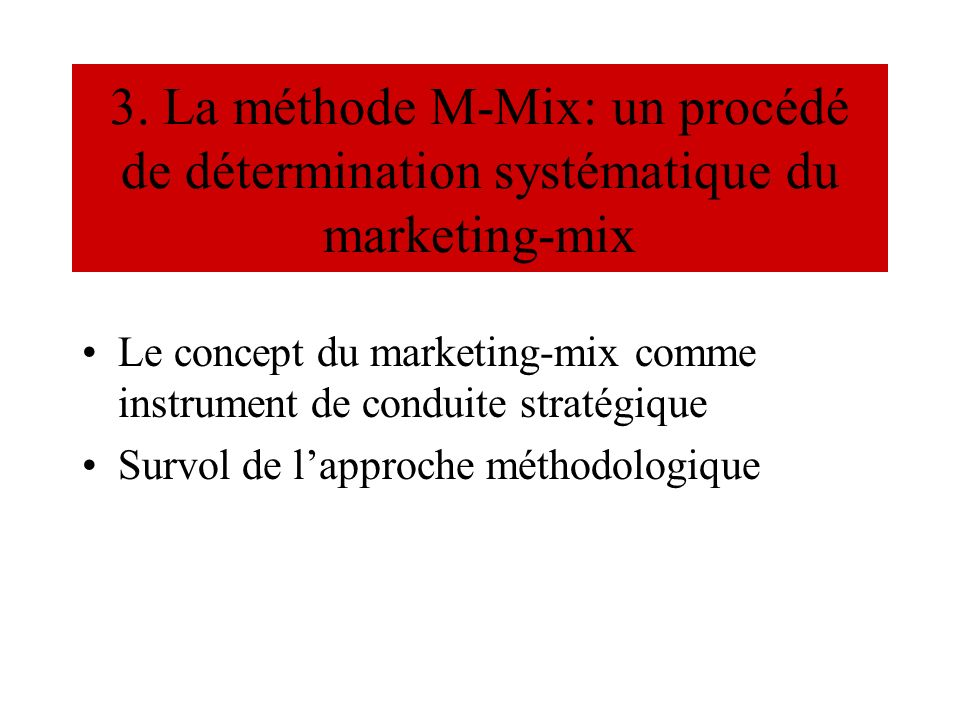 3. La méthode M-Mix: un procédé de détermination systématique du marketing-mix