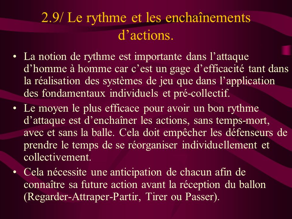 2.9/ Le rythme et les enchaînements d'actions.