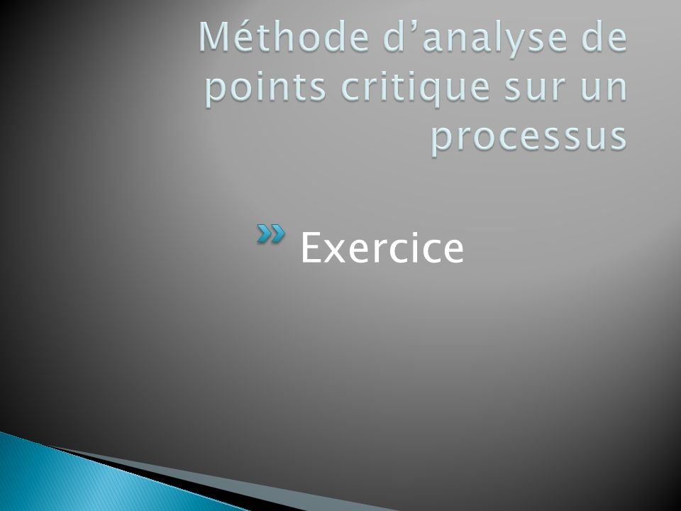 Méthode d'analyse de points critique sur un processus