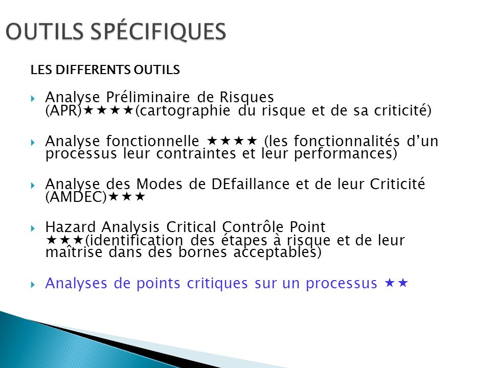 OUTILS SPÉCIFIQUESLES DIFFERENTS OUTILS. Analyse Préliminaire de Risques (APR)(cartographie du risque et de sa criticité)