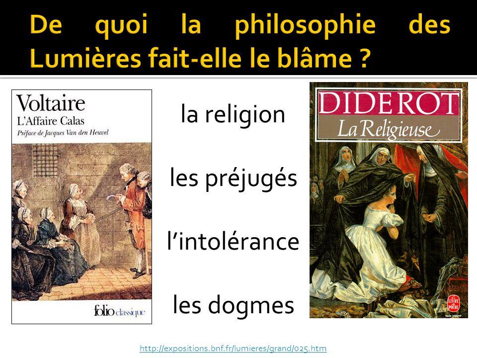 De quoi la philosophie des Lumières fait-elle le blâme