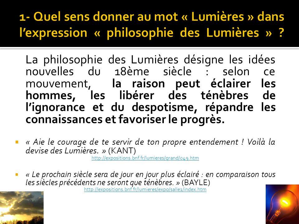 1- Quel sens donner au mot « Lumières » dans l'expression « philosophie des Lumières »