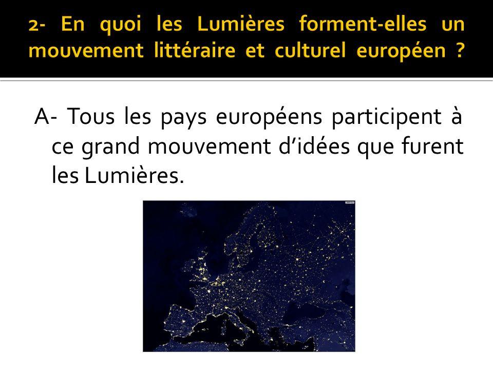 2- En quoi les Lumières forment-elles un mouvement littéraire et culturel européen