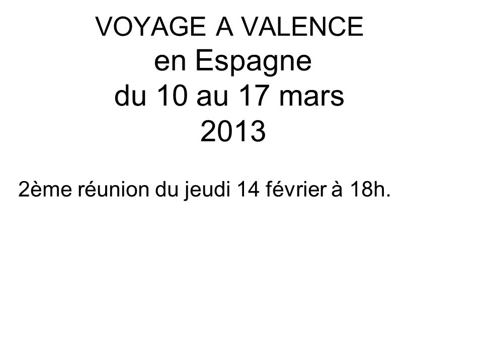 VOYAGE A VALENCE en Espagne du 10 au 17 mars 2013