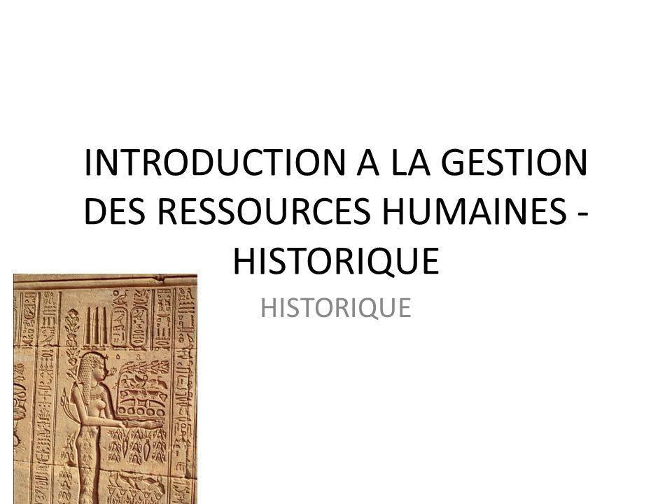 INTRODUCTION A LA GESTION DES RESSOURCES HUMAINES - HISTORIQUE