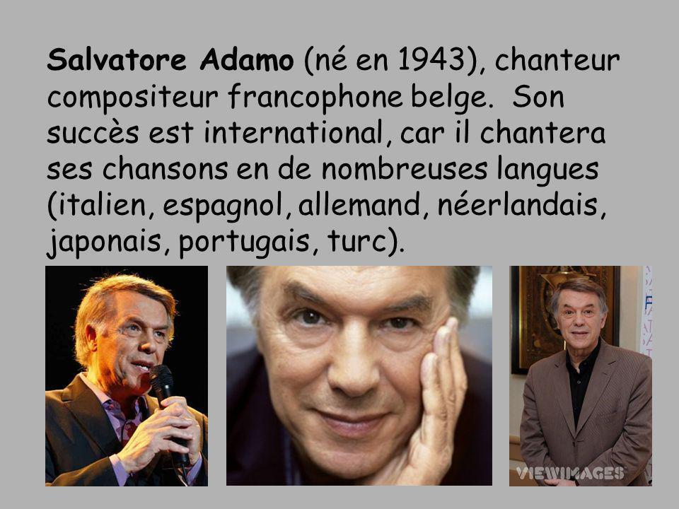 Salvatore Adamo (né en 1943), chanteur compositeur francophone belge