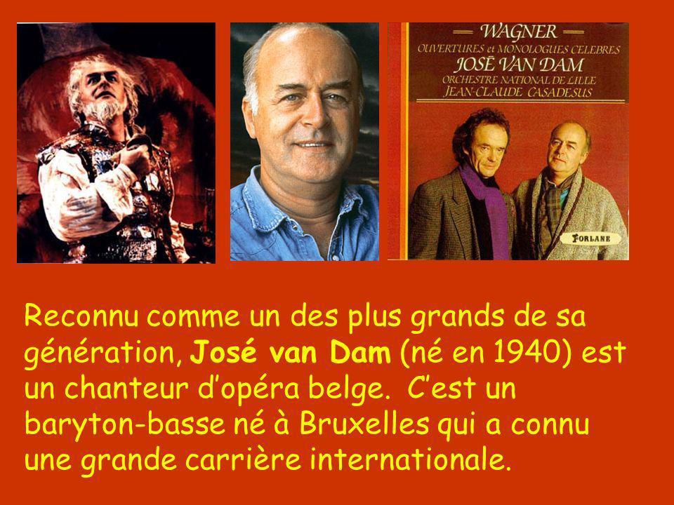 Reconnu comme un des plus grands de sa génération, José van Dam (né en 1940) est un chanteur d'opéra belge.