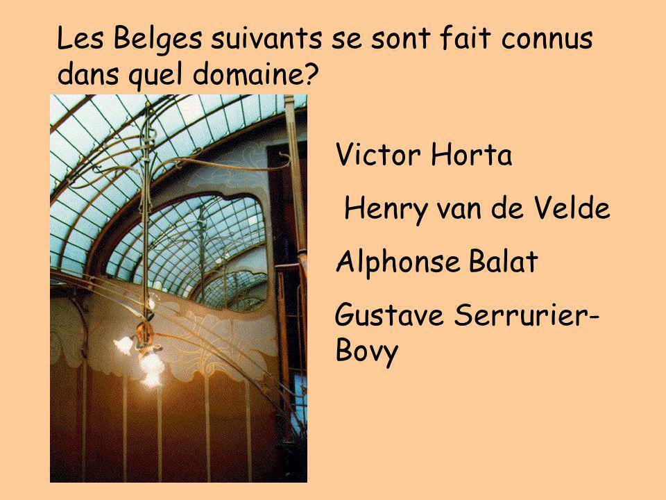 Les Belges suivants se sont fait connus dans quel domaine