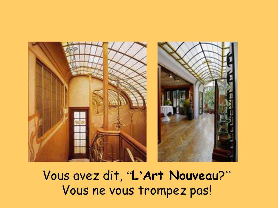 Vous avez dit, L'Art Nouveau Vous ne vous trompez pas!