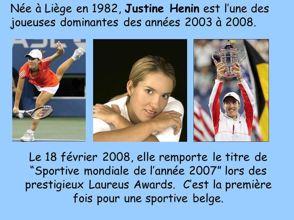 Née à Liège en 1982, Justine Henin est l'une des joueuses dominantes des années 2003 à 2008.