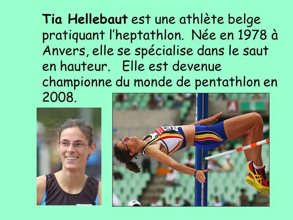Tia Hellebaut est une athlète belge pratiquant l'heptathlon