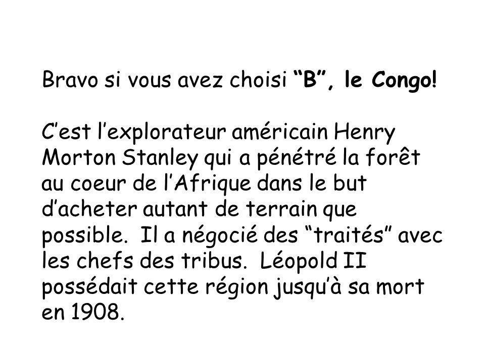 Bravo si vous avez choisi B , le Congo