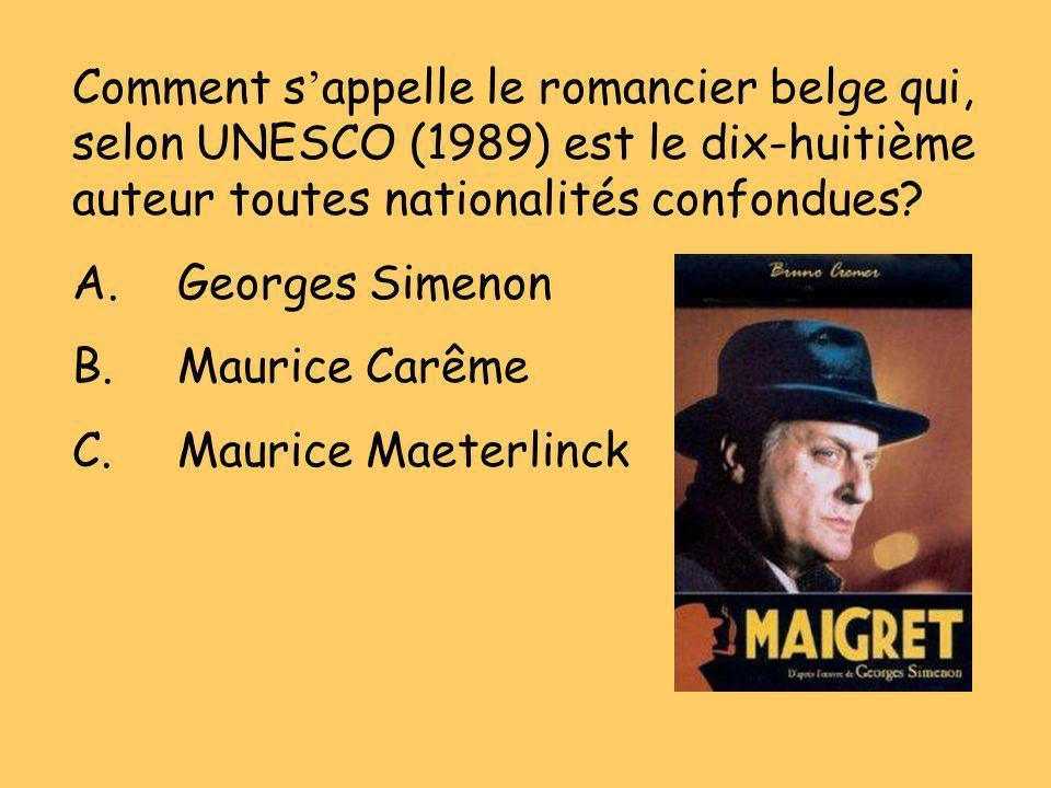 Comment s'appelle le romancier belge qui, selon UNESCO (1989) est le dix-huitième auteur toutes nationalités confondues