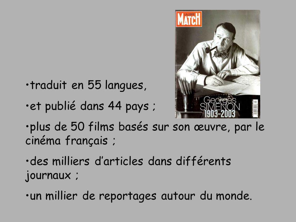 traduit en 55 langues,et publié dans 44 pays ; plus de 50 films basés sur son œuvre, par le cinéma français ;