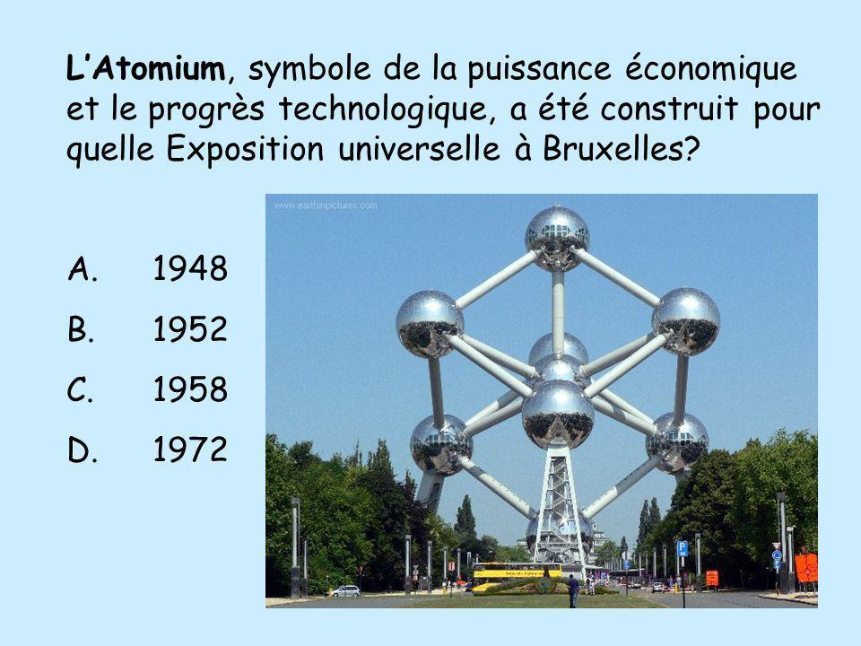 L'Atomium, symbole de la puissance économique et le progrès technologique, a été construit pour quelle Exposition universelle à Bruxelles