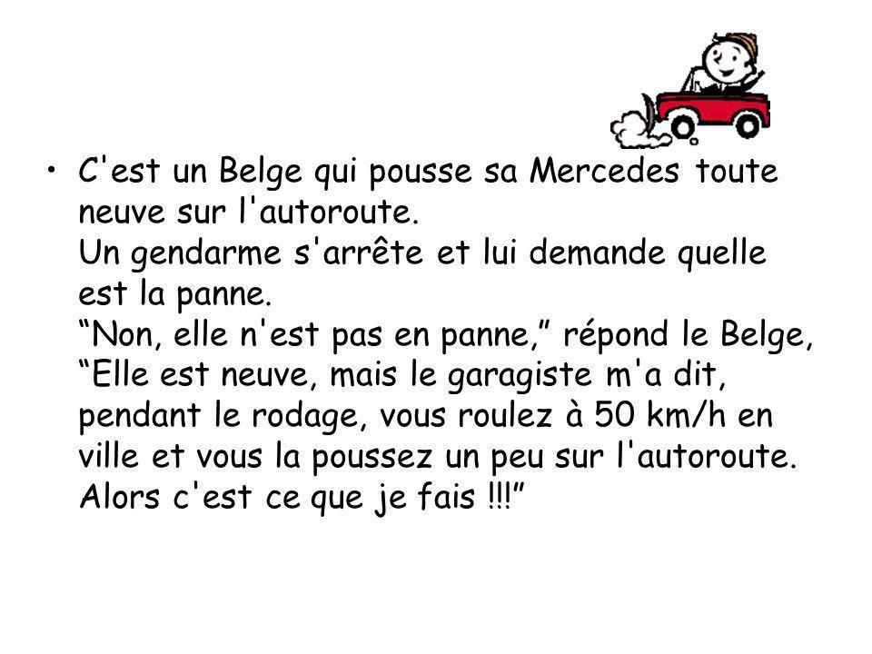 C est un Belge qui pousse sa Mercedes toute neuve sur l autoroute