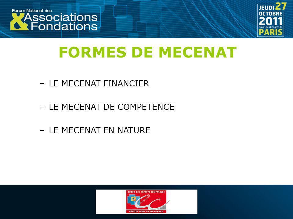 FORMES DE MECENAT LE MECENAT FINANCIER LE MECENAT DE COMPETENCE
