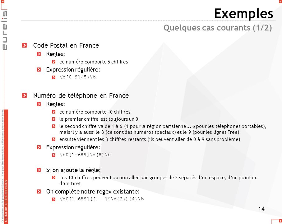 Exemples Quelques cas courants (1/2) Code Postal en France