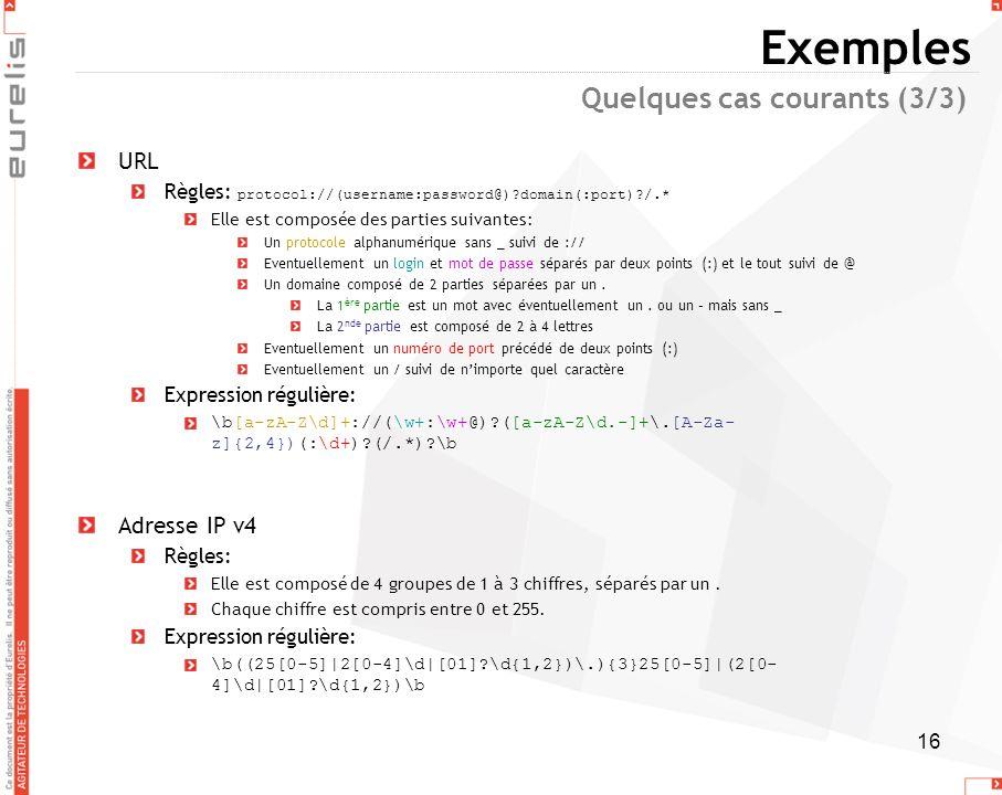 Exemples Quelques cas courants (3/3) URL Adresse IP v4
