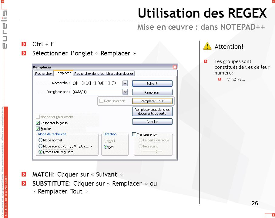 Utilisation des REGEX Mise en œuvre : dans NOTEPAD++ Ctrl + F