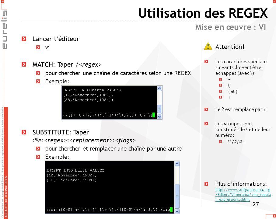 Utilisation des REGEX Mise en œuvre : VI Lancer l'éditeur Attention!