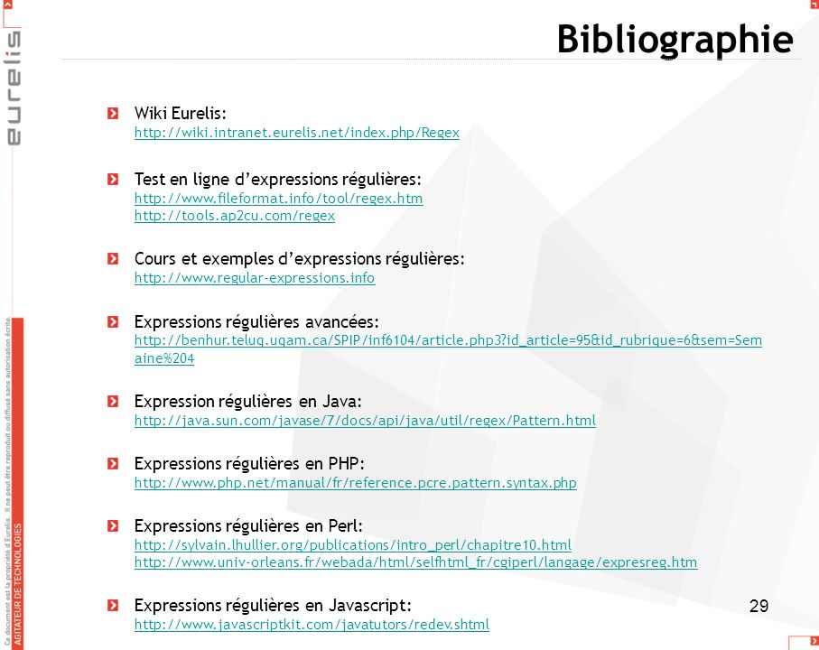 Bibliographie Wiki Eurelis: http://wiki.intranet.eurelis.net/index.php/Regex.