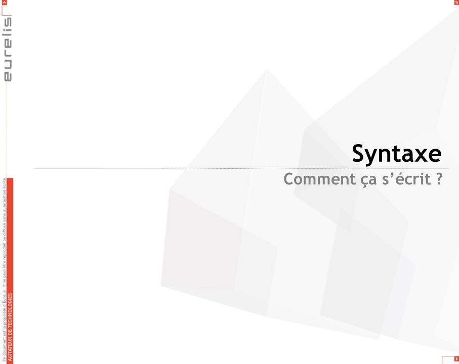 Syntaxe Comment ça s'écrit